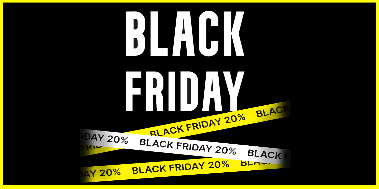 BLACK FRIDAY! To 20% OFF. THE 22-25th of April!